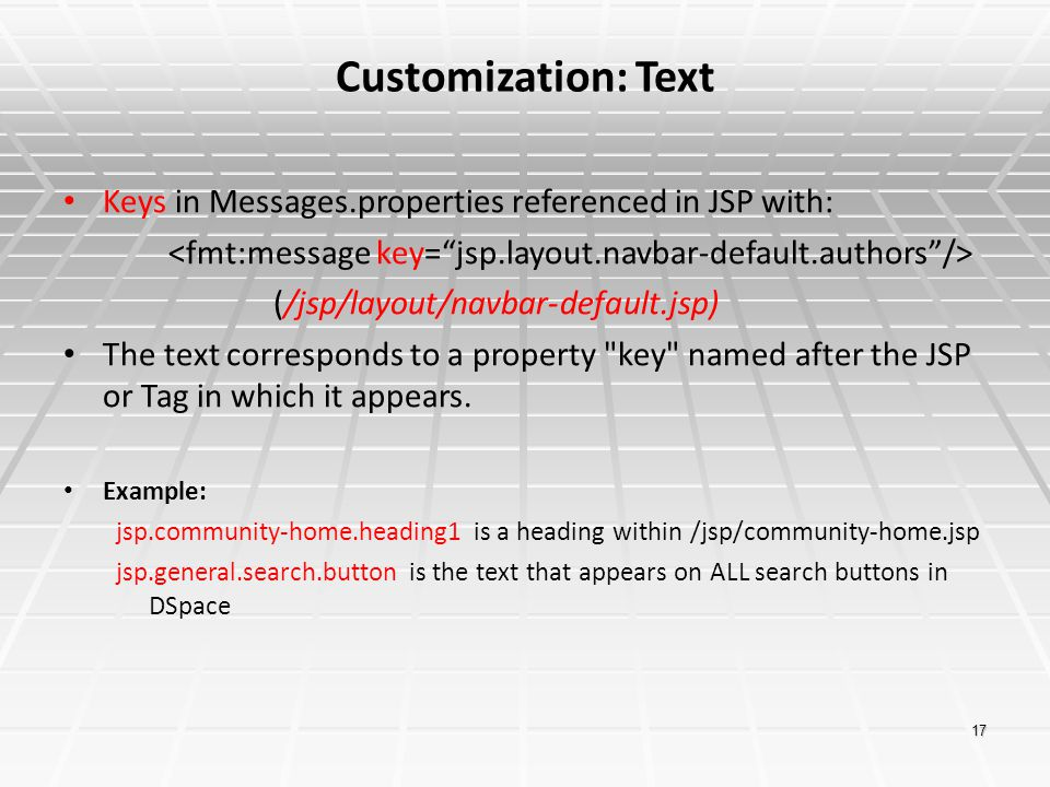 Customization: Text Keys in Messages.properties referenced in JSP with: <fmt:message key= jsp.layout.navbar-default.authors />