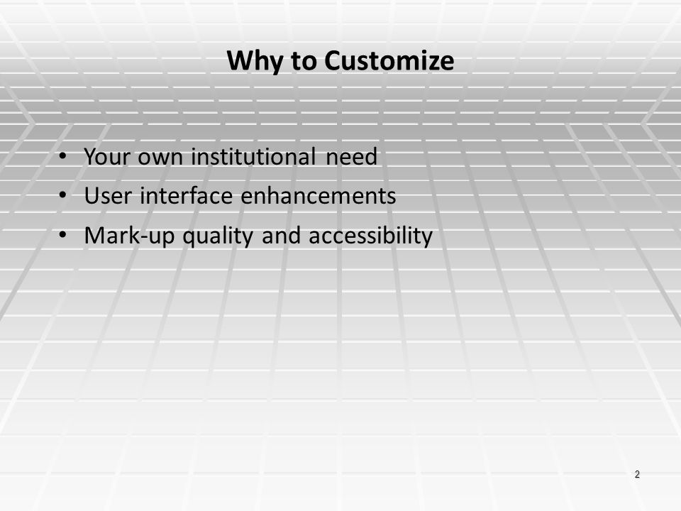 Why to Customize Your own institutional need