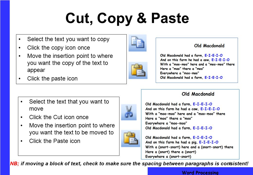 Cut, Copy & Paste Select the text you want to copy