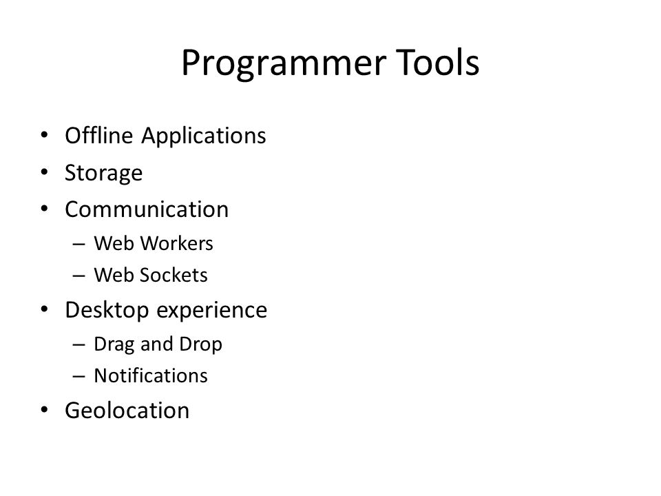 Programmer Tools Offline Applications Storage Communication