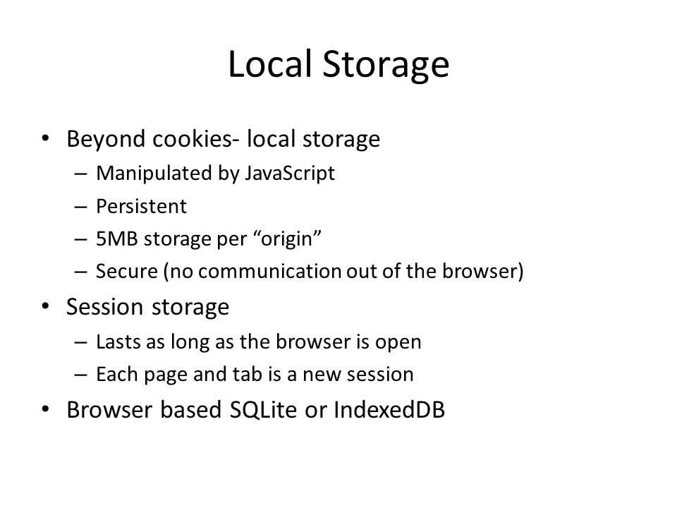 Local Storage Beyond cookies- local storage Session storage