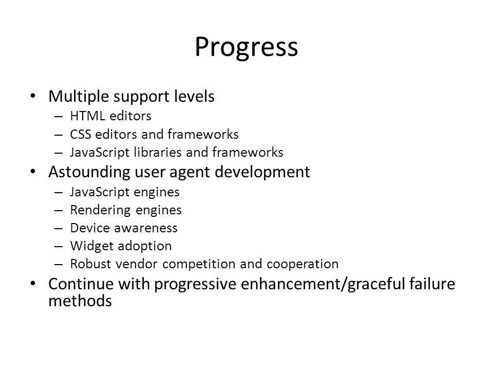 Progress Multiple support levels Astounding user agent development