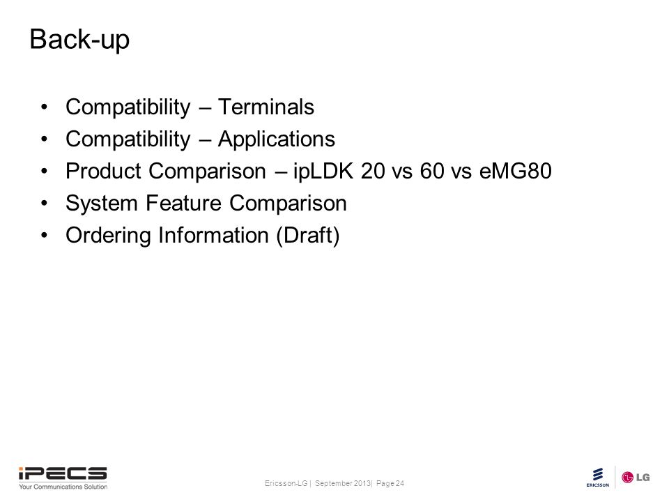 Back-up Compatibility – Terminals Compatibility – Applications