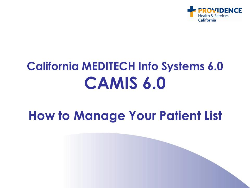 California MEDITECH Info Systems 6.0 How to Manage Your Patient List