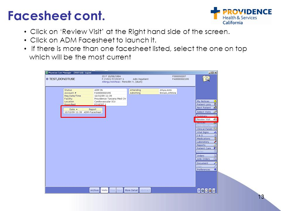 Facesheet cont. Click on 'Review Visit' at the Right hand side of the screen. Click on ADM Facesheet to launch it.