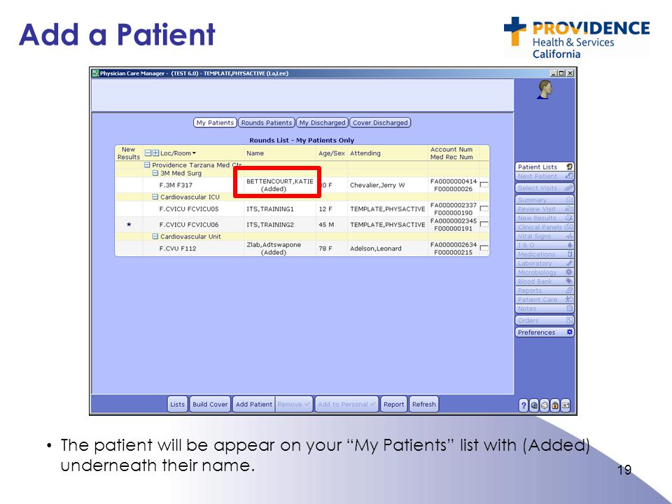 Add a Patient The patient will be appear on your My Patients list with (Added) underneath their name.