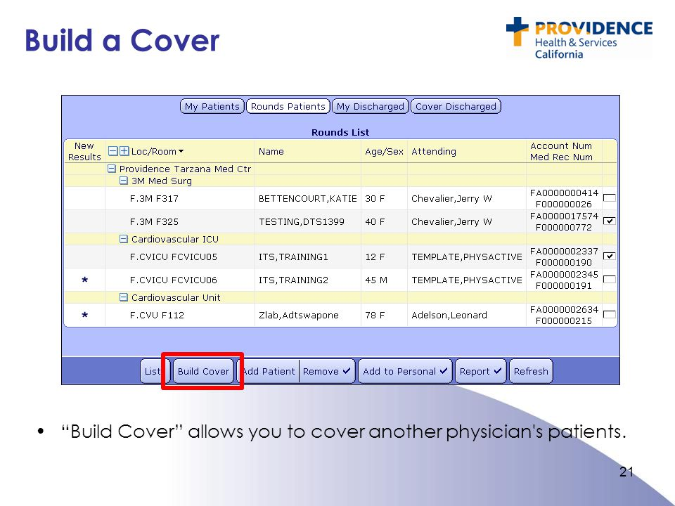 Build a Cover Build Cover allows you to cover another physician s patients.