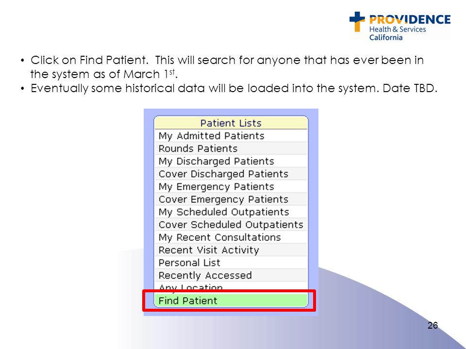Click on Find Patient. This will search for anyone that has ever been in the system as of March 1st.