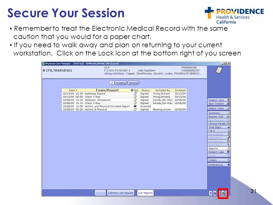 Secure Your Session Remember to treat the Electronic Medical Record with the same. caution that you would for a paper chart.