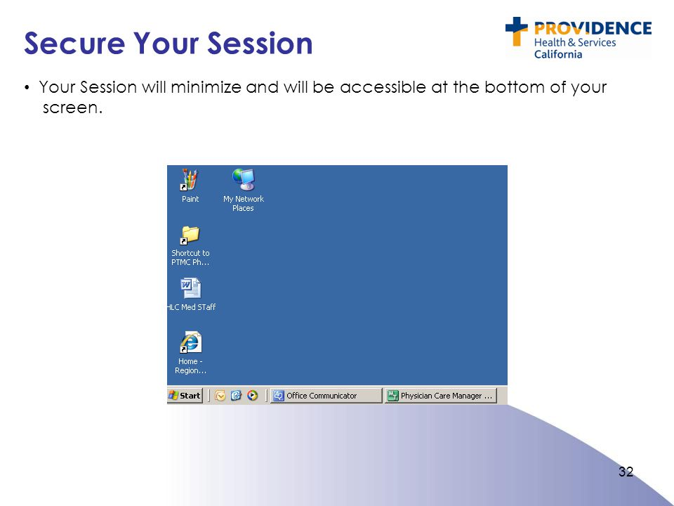 Secure Your Session Your Session will minimize and will be accessible at the bottom of your screen.