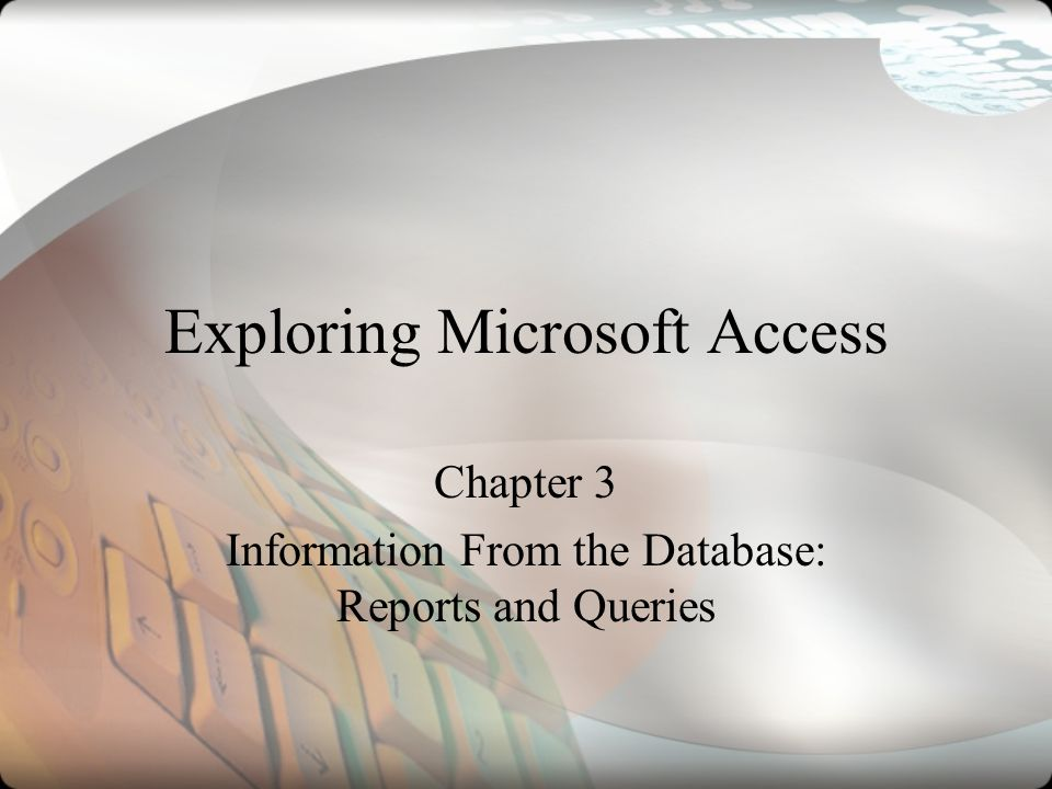 Exploring Microsoft Access