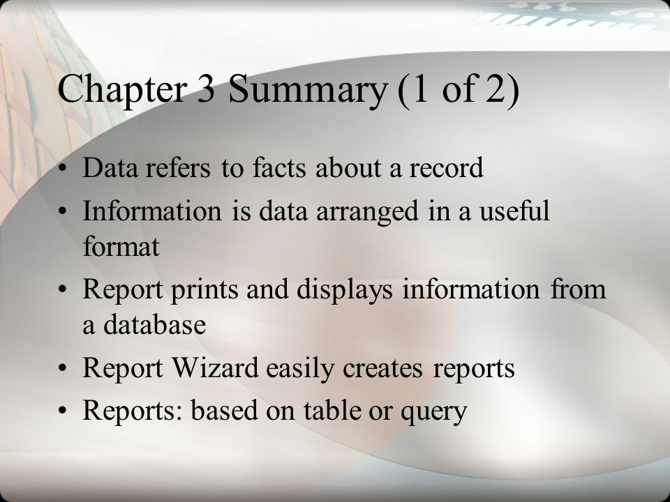 Chapter 3 Summary (1 of 2) Data refers to facts about a record