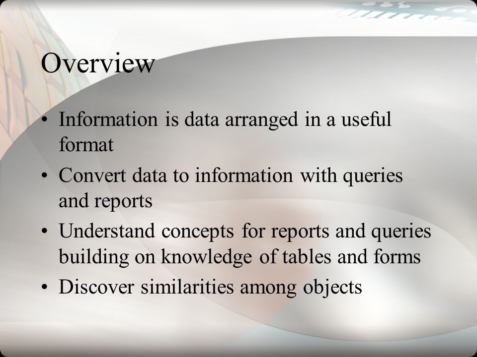 Overview Information is data arranged in a useful format