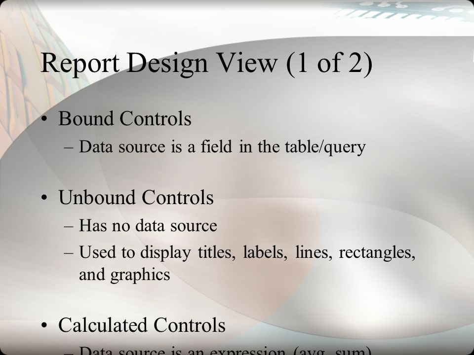 Report Design View (1 of 2)