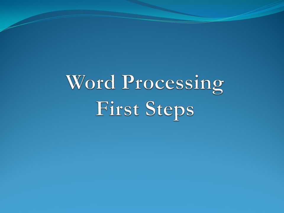 Word Processing First Steps