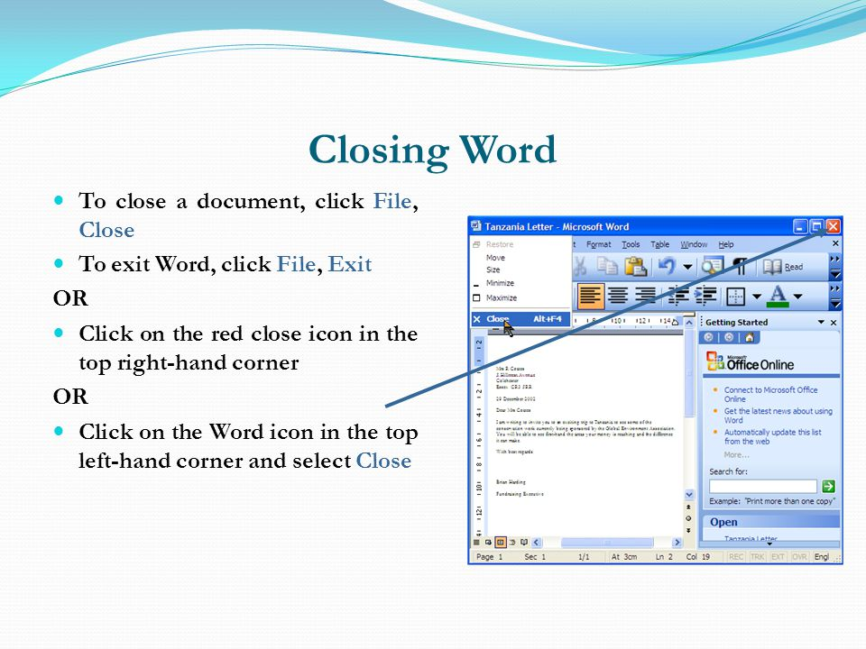Closing Word To close a document, click File, Close