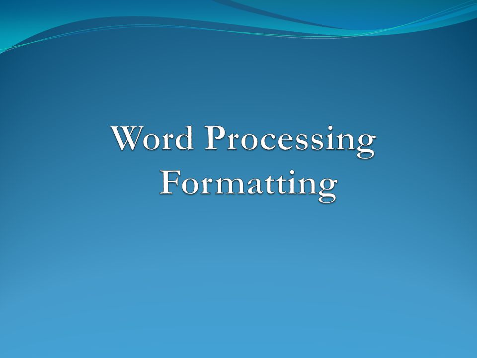 Word Processing Formatting