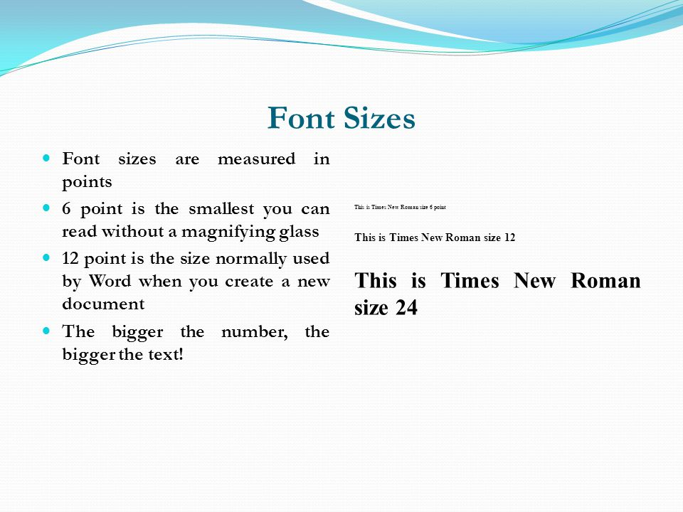 Font Sizes This is Times New Roman size 24