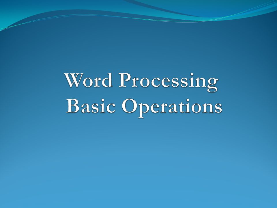 Word Processing Basic Operations