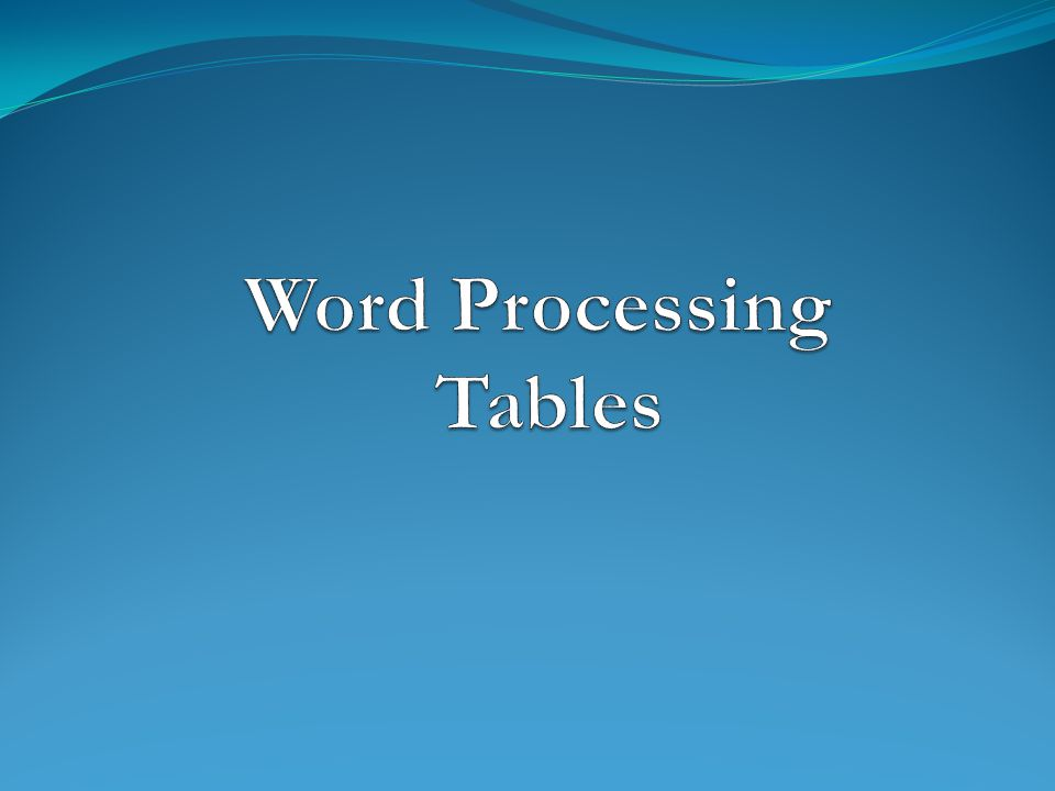 Word Processing Tables