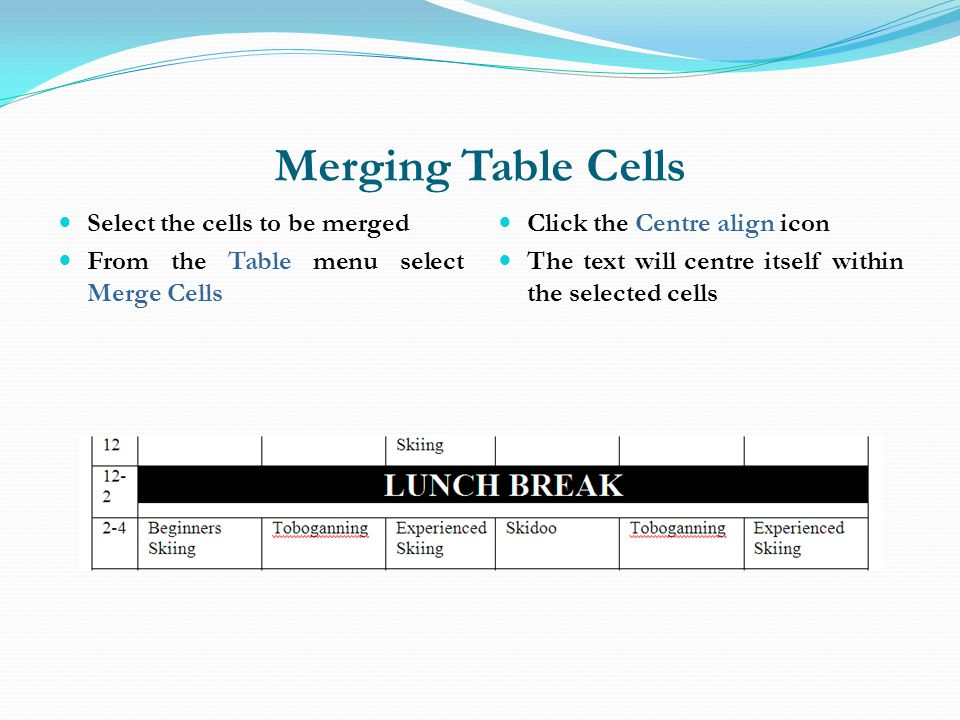 Merging Table Cells Select the cells to be merged