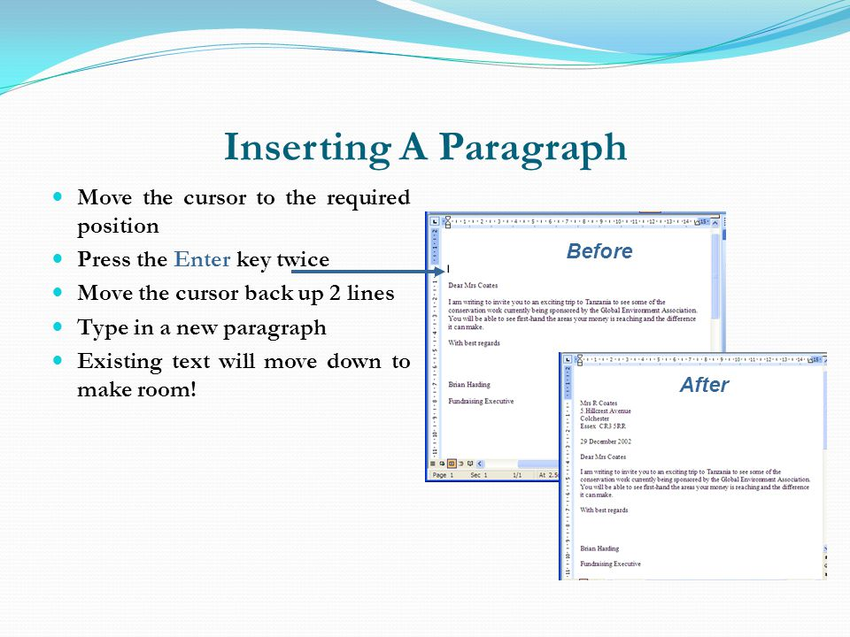 Inserting A Paragraph Move the cursor to the required position