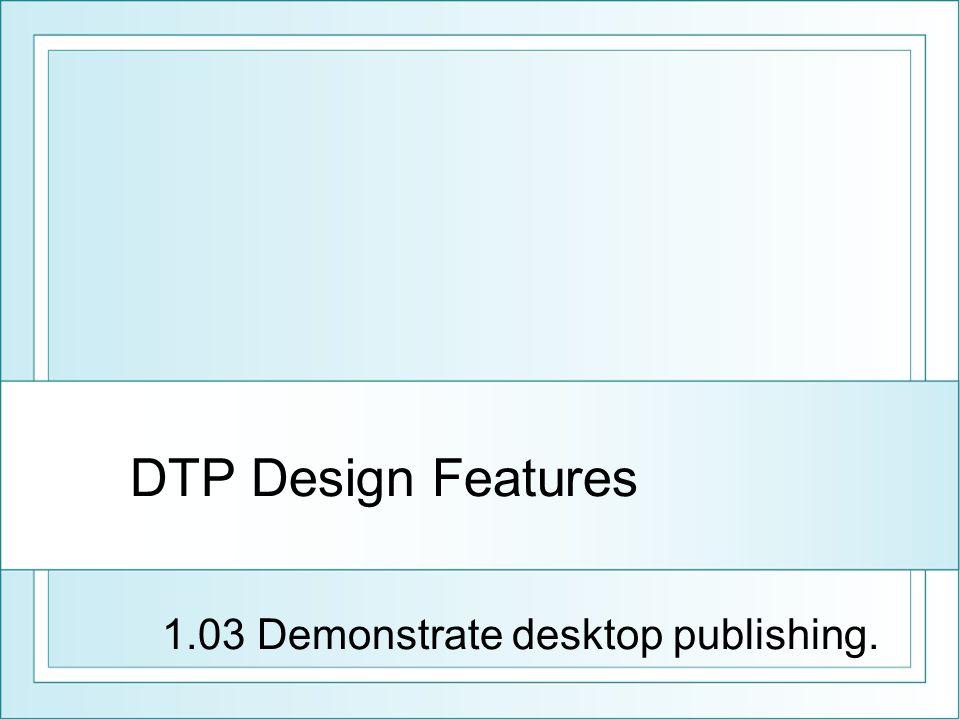 1.03 Demonstrate desktop publishing.