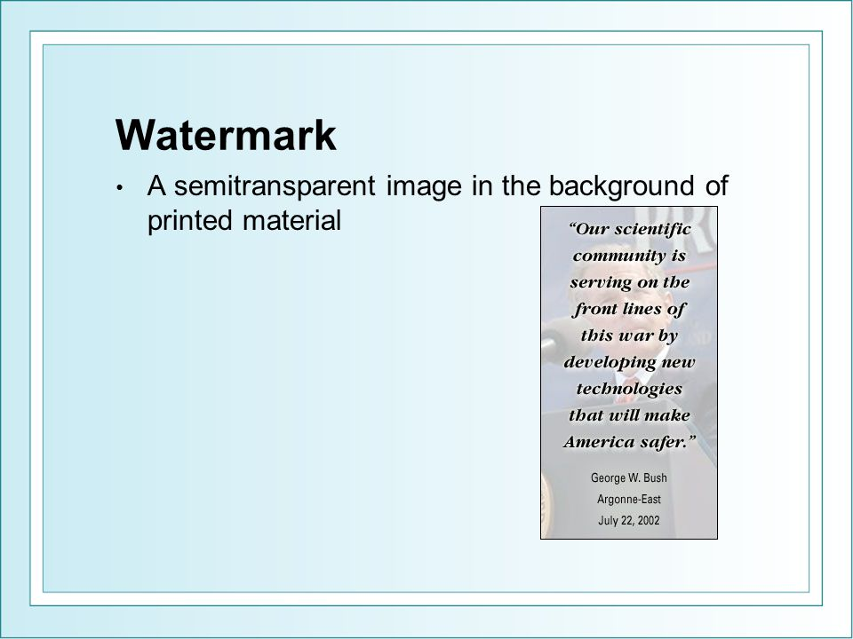 Watermark A semitransparent image in the background of printed material