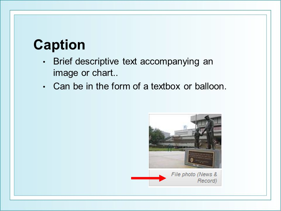 Caption Brief descriptive text accompanying an image or chart..