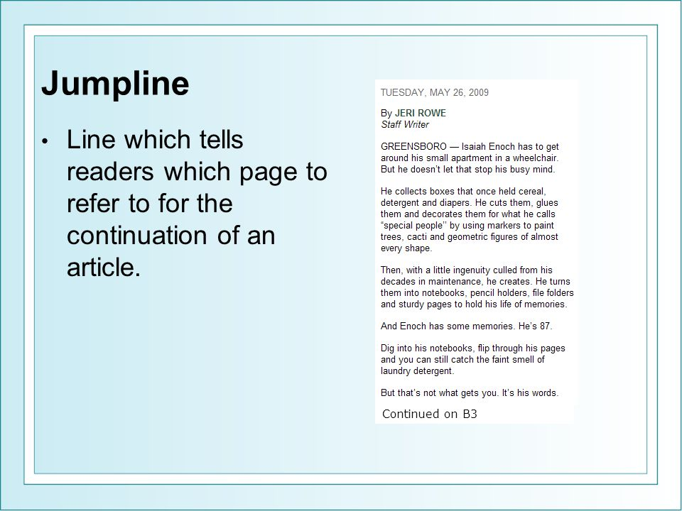 Jumpline Line which tells readers which page to refer to for the continuation of an article.
