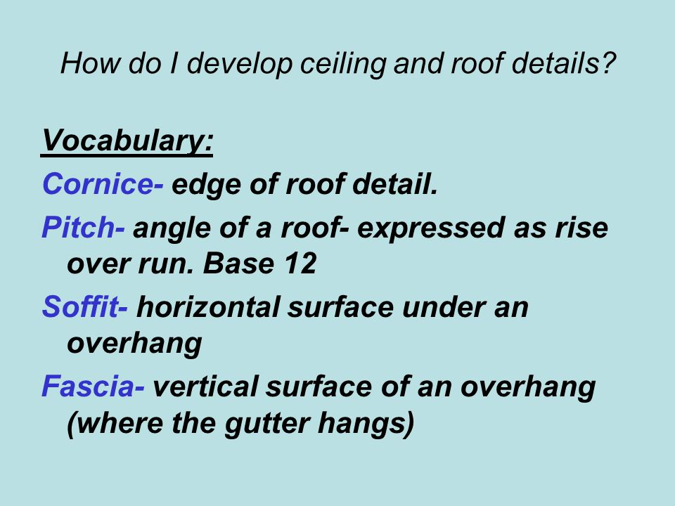 How do I develop ceiling and roof details