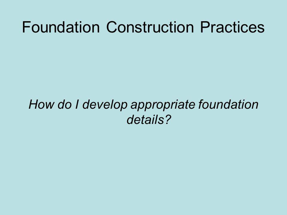 Foundation Construction Practices