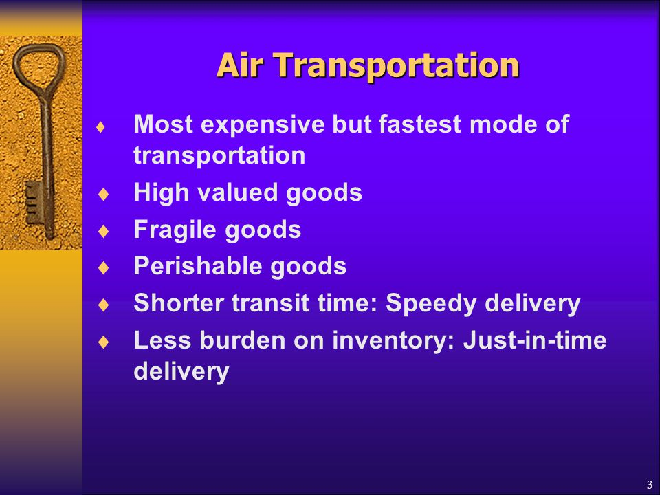 Air Transportation Most expensive but fastest mode of transportation