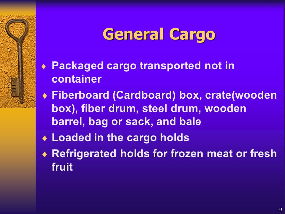 General Cargo Packaged cargo transported not in container