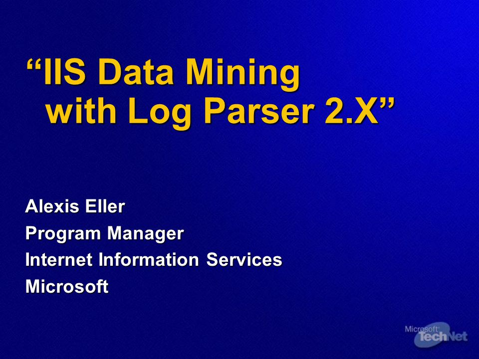 """IIS Data Mining with Log Parser 2 X"""