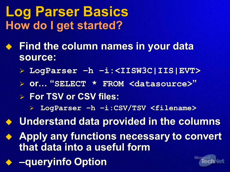 Log Parser Basics How do I get started