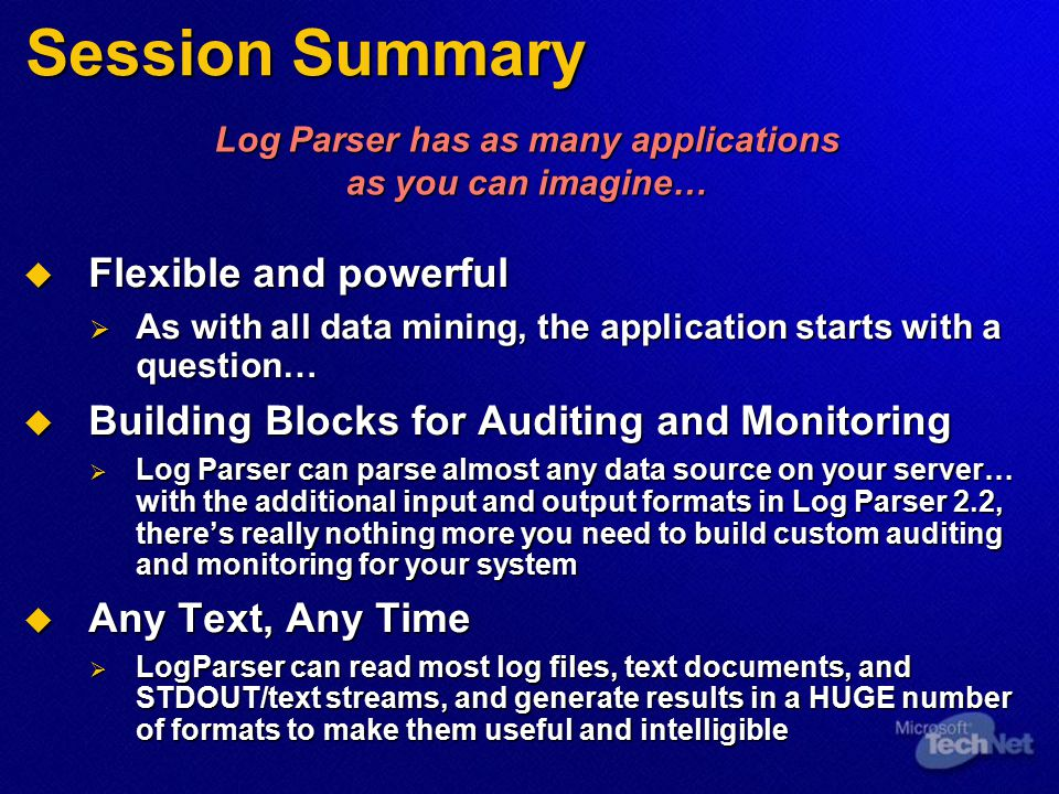 Log Parser has as many applications