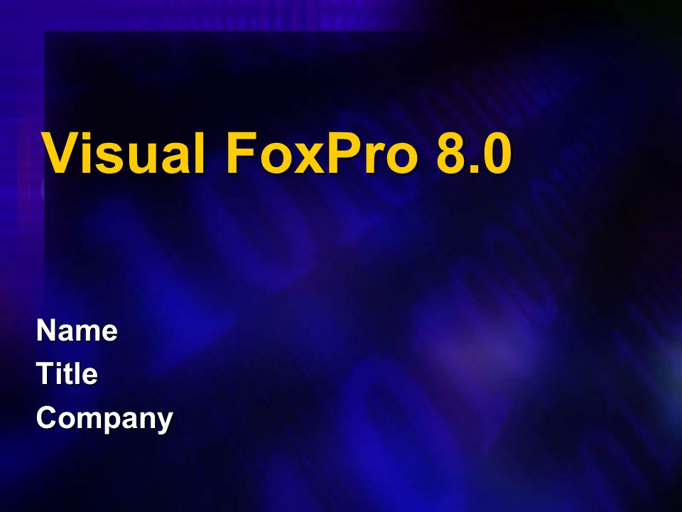 Visual FoxPro 8.0 Name Title Company
