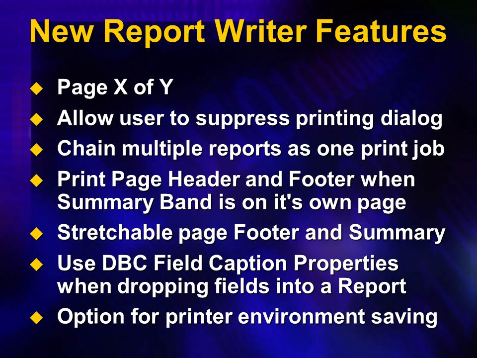 New Report Writer Features