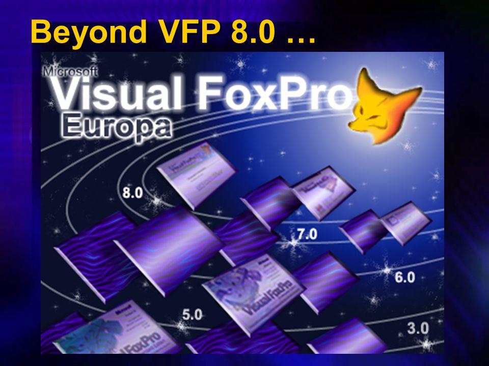 Beyond VFP 8.0 …