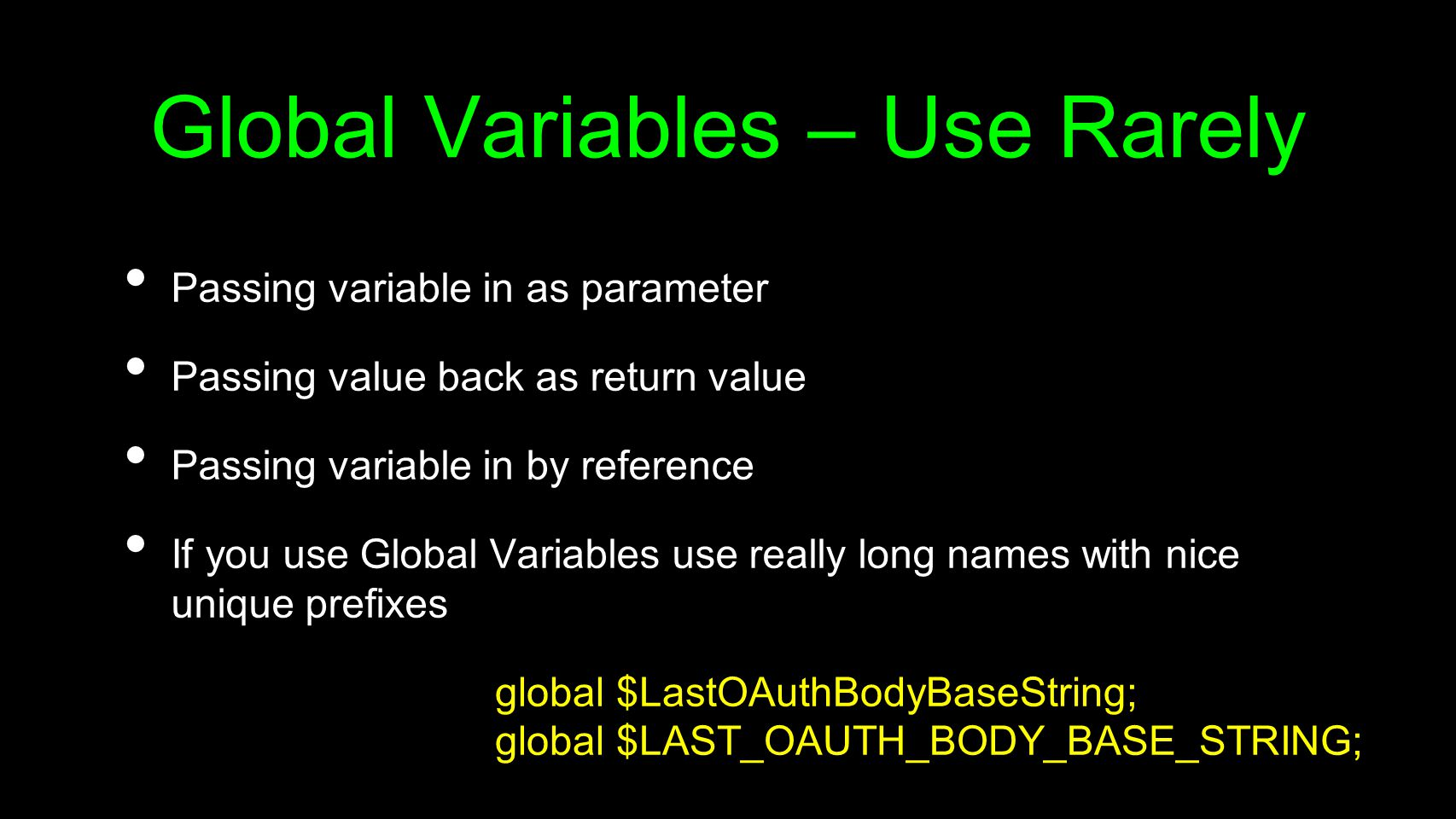 Global Variables – Use Rarely