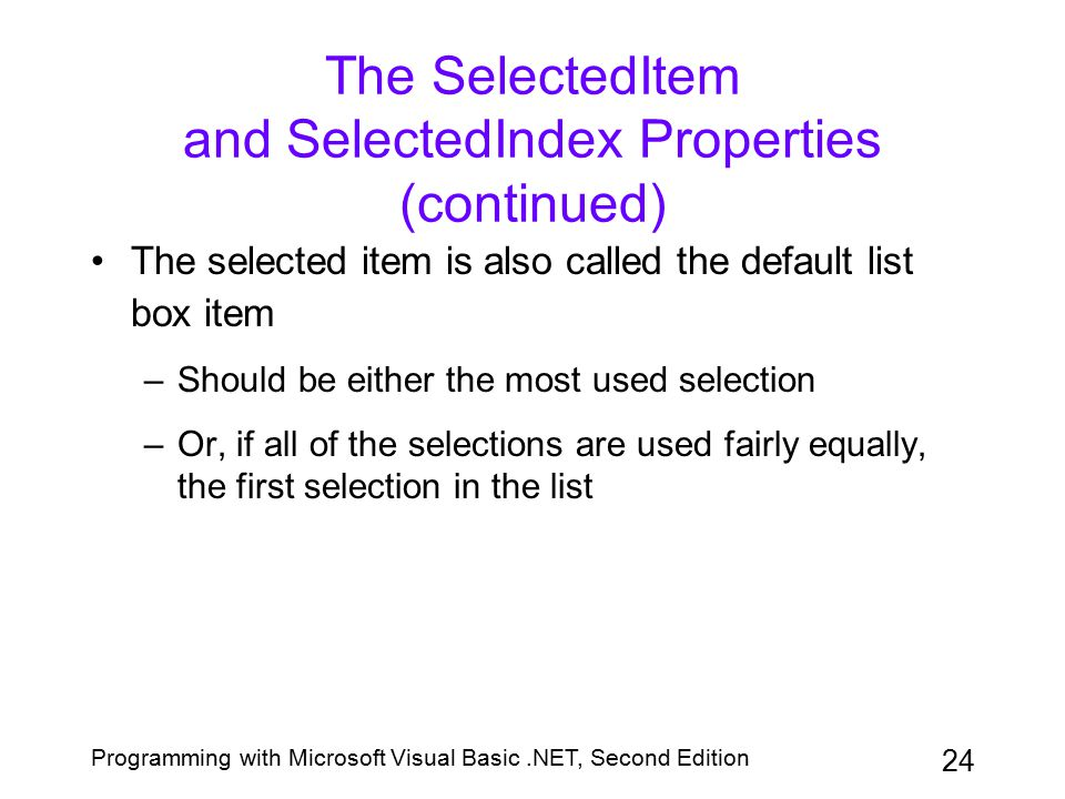 The SelectedItem and SelectedIndex Properties (continued)