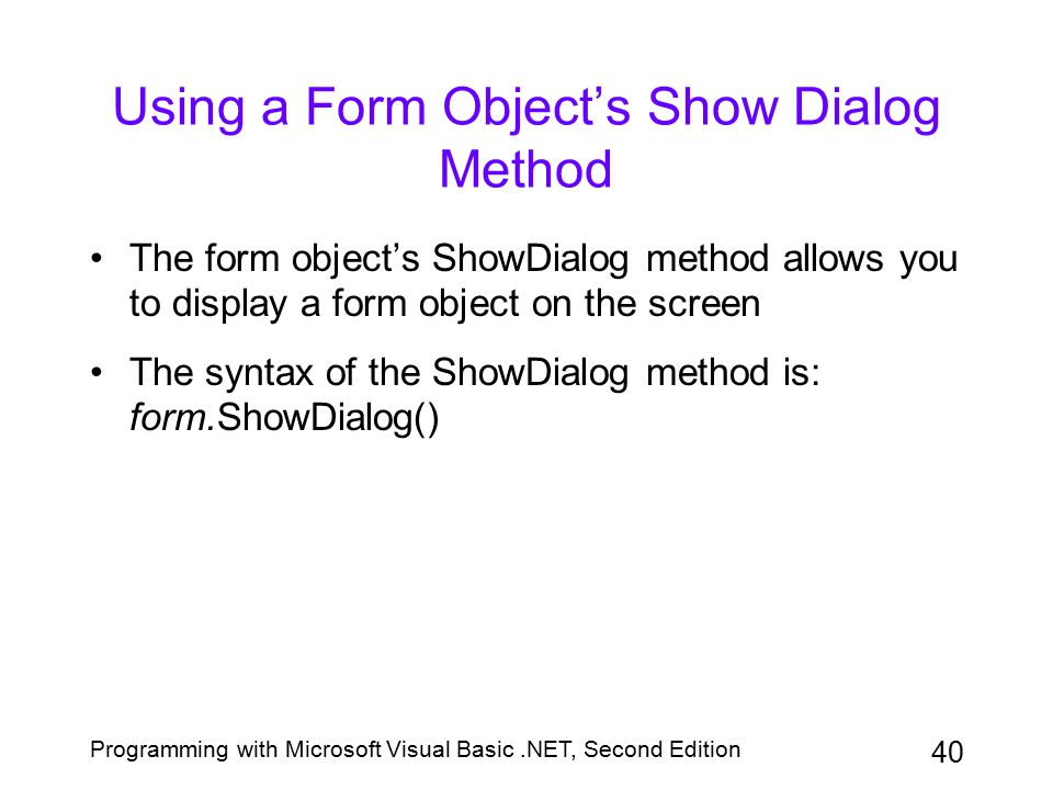 Using a Form Object's Show Dialog Method