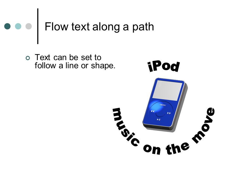 iPod music on the move Flow text along a path