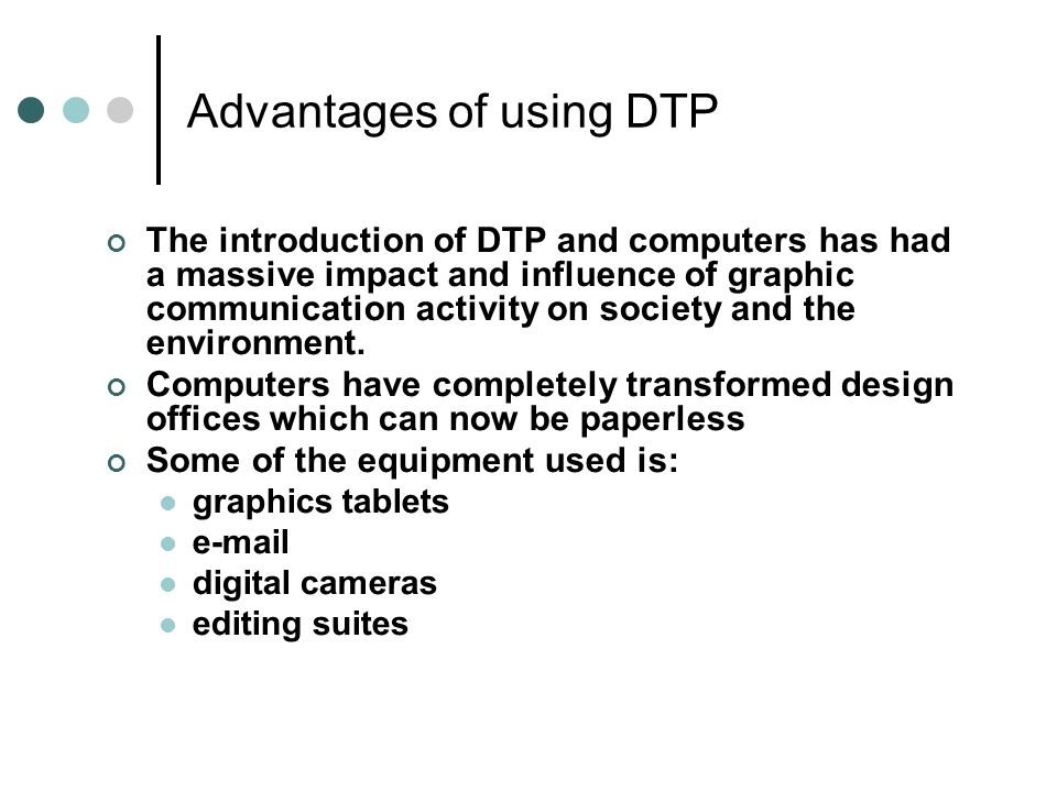 Advantages of using DTP