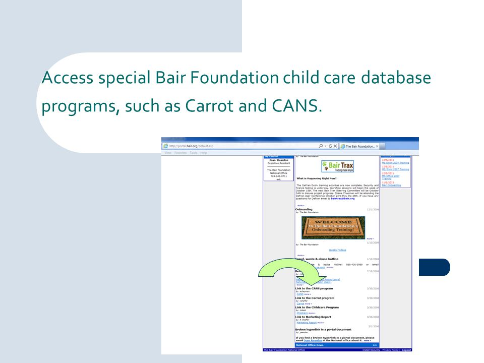 Access special Bair Foundation child care database programs, such as Carrot and CANS.