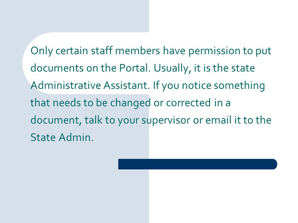 Only certain staff members have permission to put documents on the Portal.