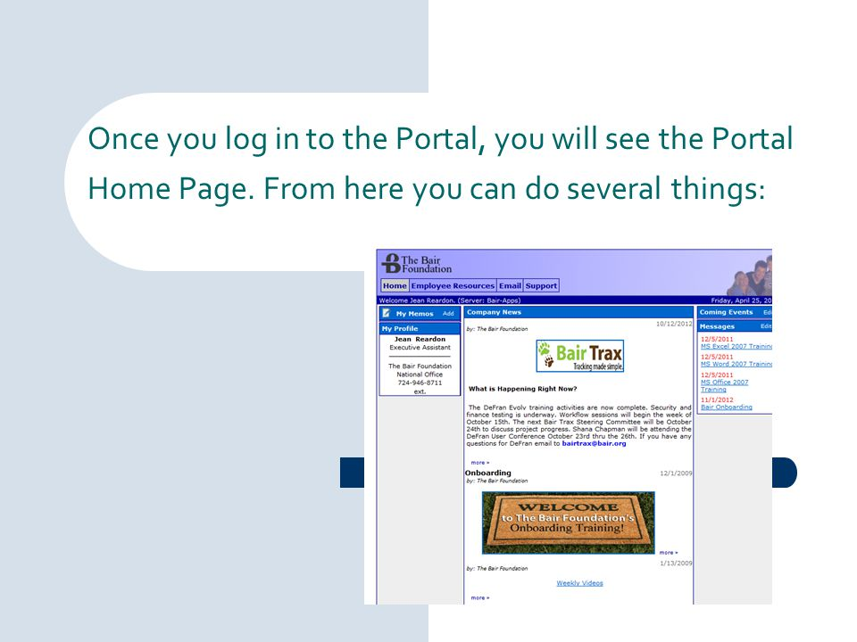 Once you log in to the Portal, you will see the Portal Home Page