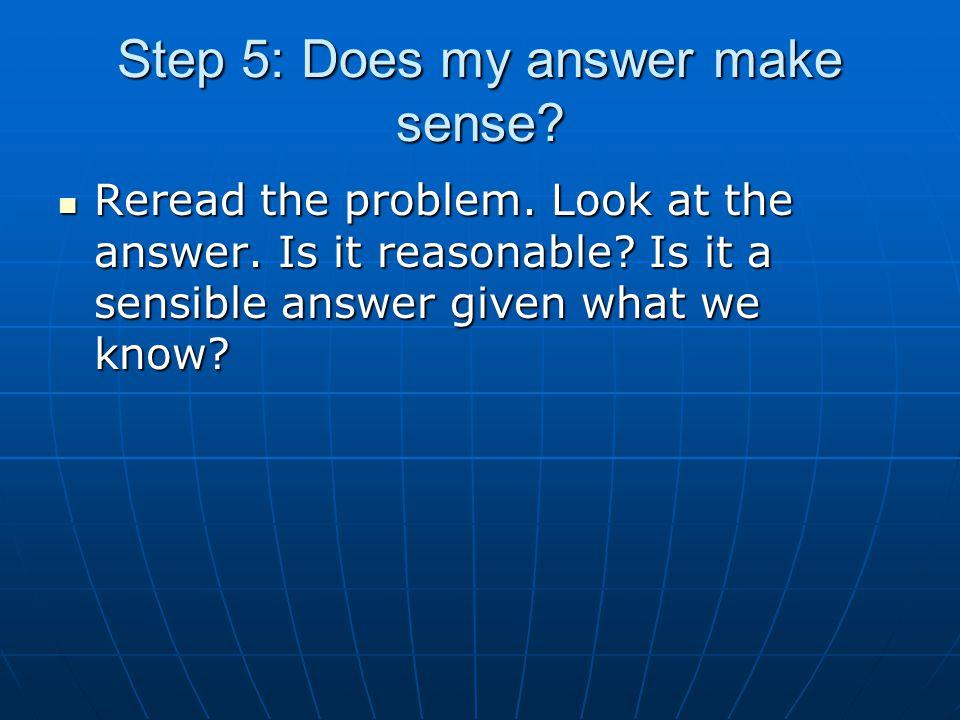 Step 5: Does my answer make sense
