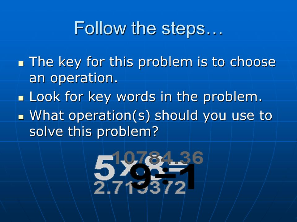 Follow the steps… The key for this problem is to choose an operation.
